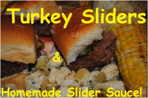 Turkey Sliders And Homemade Slider Sauce!