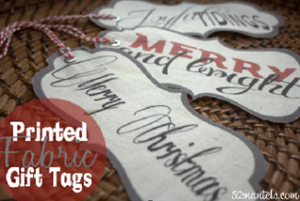 Making A Merry Christmas:  Printed Fabric Gift Tags!