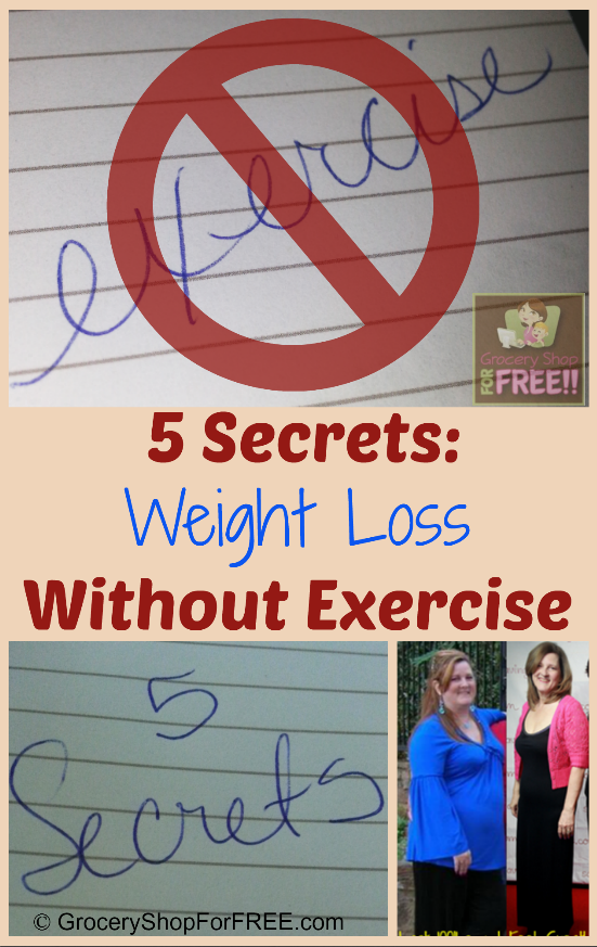 5 Secrets To Weight Loss Without Exercise!