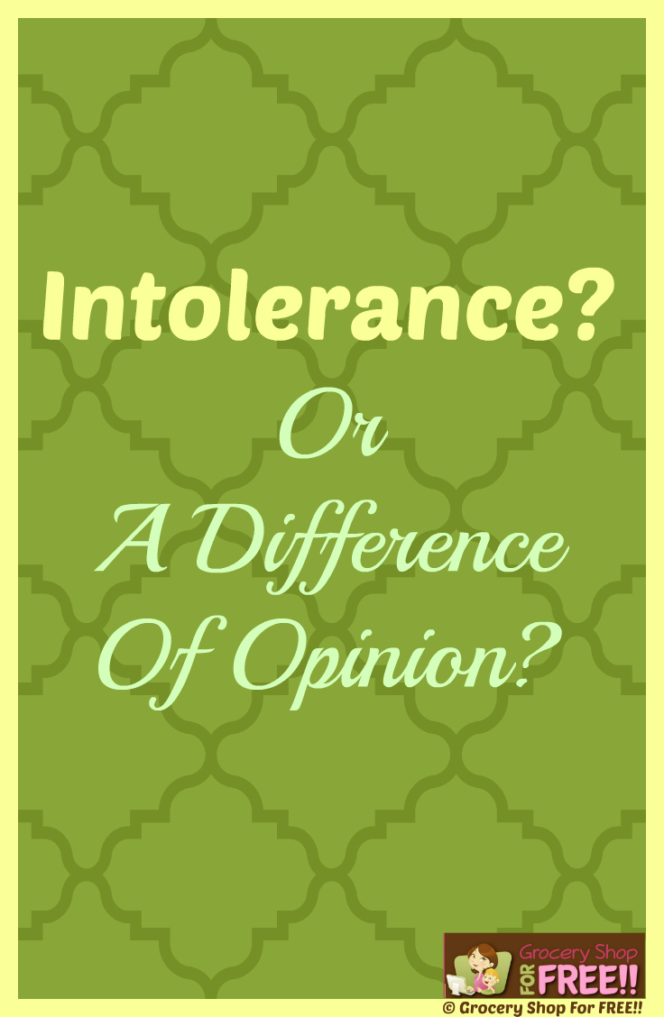 Intolerance Or A Difference Of Opinion?