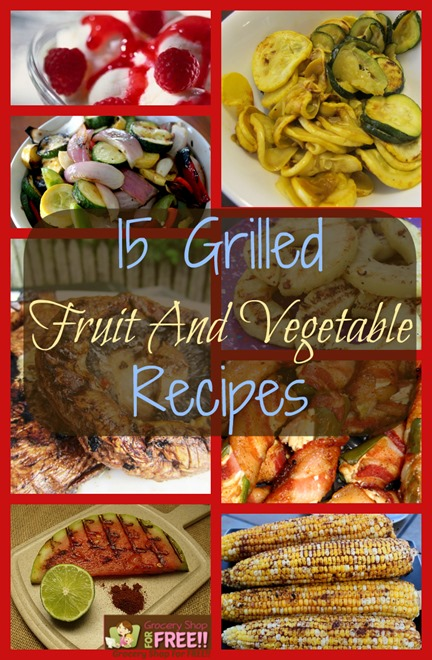 15 Grilled Fruit And Vegetable Recipes