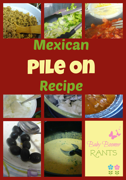 Mexican Pile On Recipe