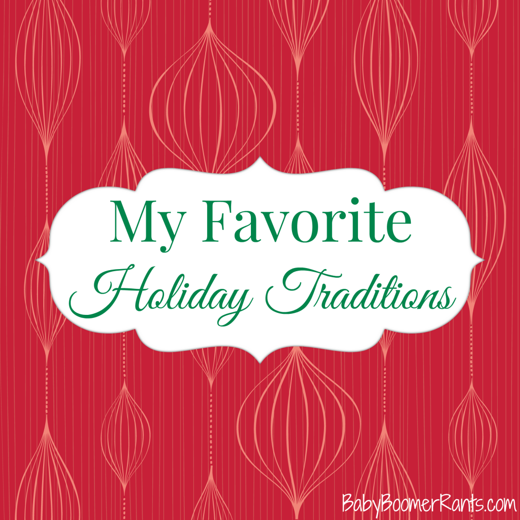 My Favorite Holiday Traditions