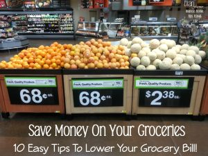 Save Money On Groceries!  10 Easy Tips To Lower Your Grocery Bill!