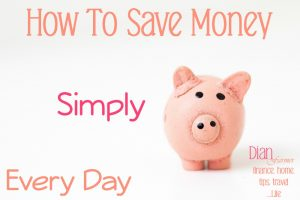 How To Save Money.  Simply.  Every Day.