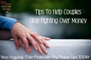 Tips To Help Couples Stop Fighting Over Money!