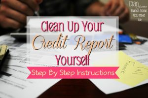 Do you need to clean up your credit report? These step by step instructions will help you do it yourself. This DIY Credit Repair is easy and free.