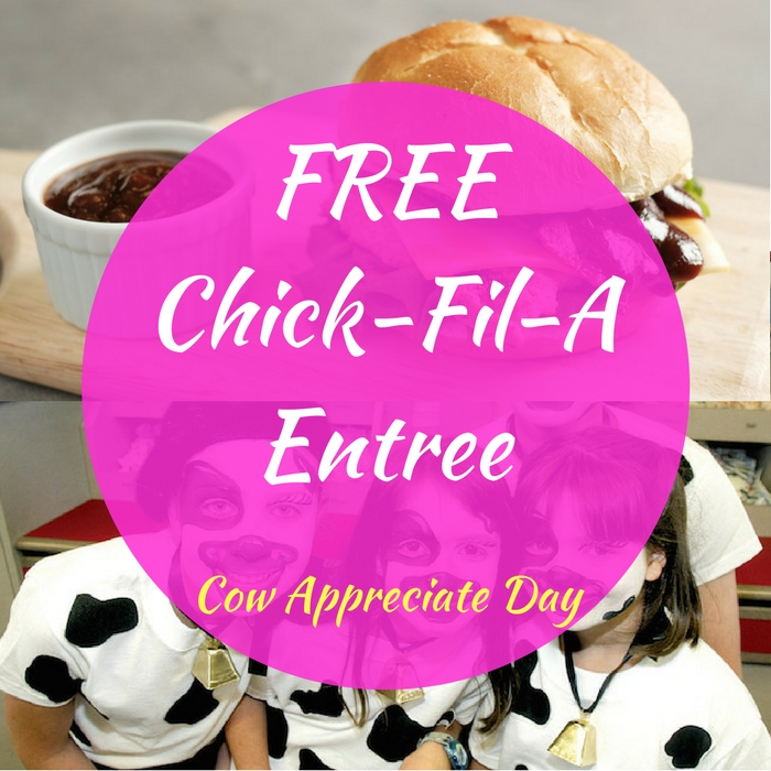 FREE Chick-Fil-A Entree On Cow Appreciate Day!