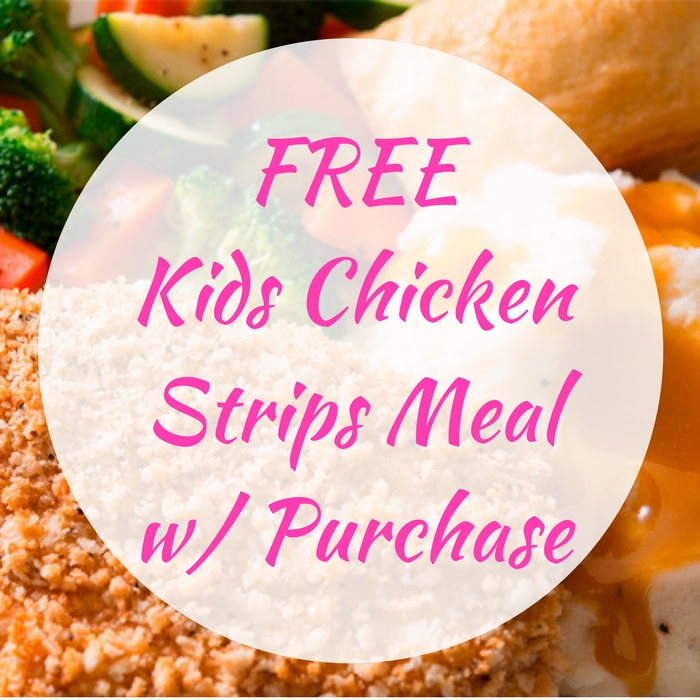 FREE Kids Chicken Strips Meal With Purchase!