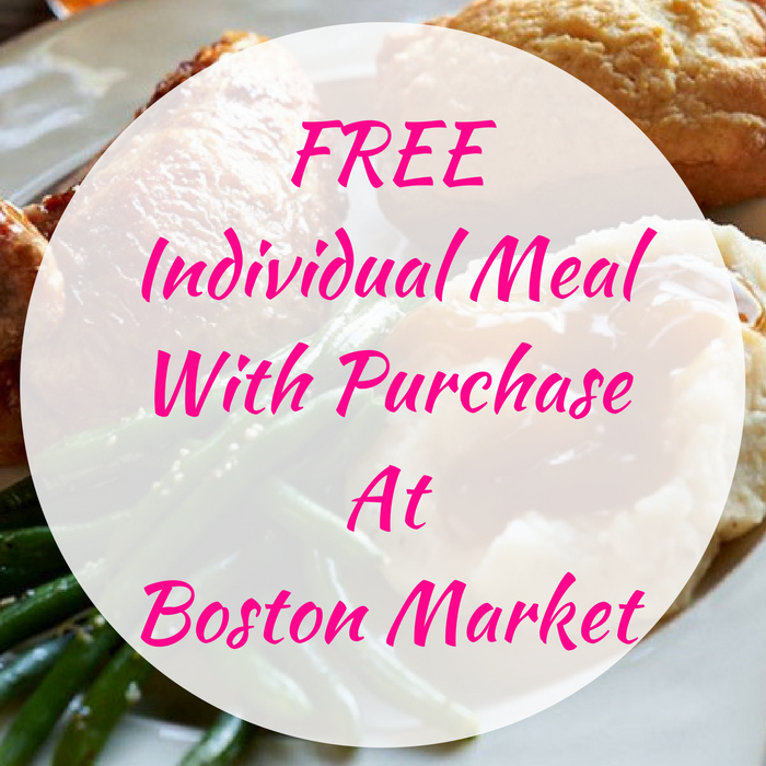 FREE Individual Meal With Purchase At Boston Market!