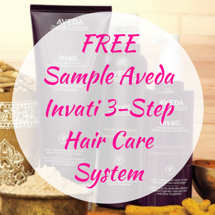 FREE Sample Aveda Invati 3-Step Hair Care System!