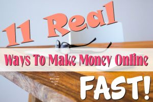 Top 11 Ways To Make Money Online Fast!