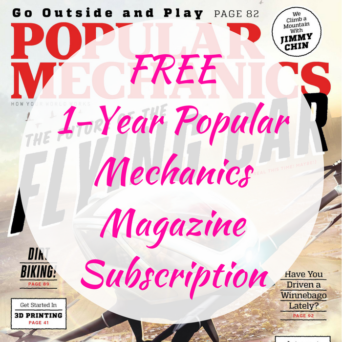 FREE 1-Year Popular Mechanics Magazine Subscription!