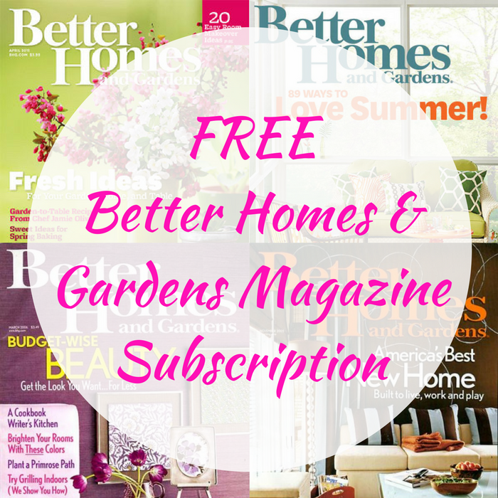 FREE Better Homes & Gardens Magazine Subscription!