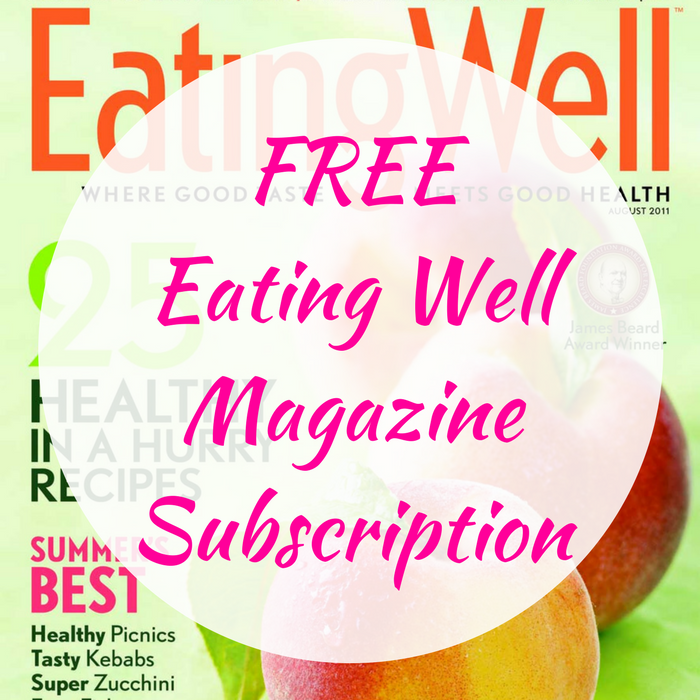 FREE Eating Well Magazine Subscription!