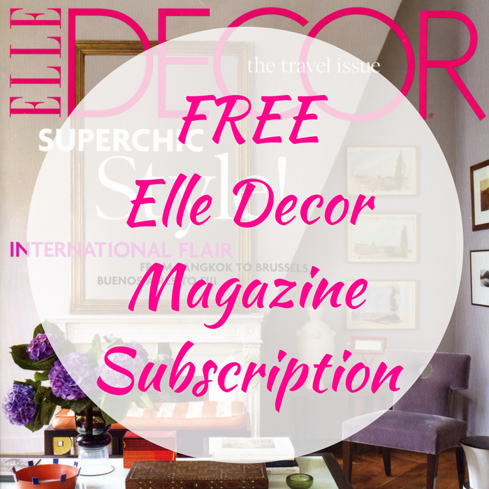 FREE Elle Decor Magazine Subscription!