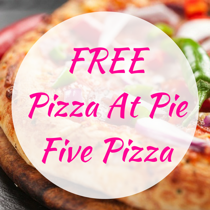 FREE Pizza At Pie Five Pizza!