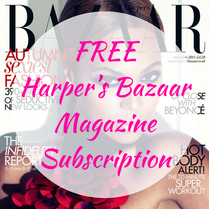 FREE Harper's Bazaar Magazine Subscription!