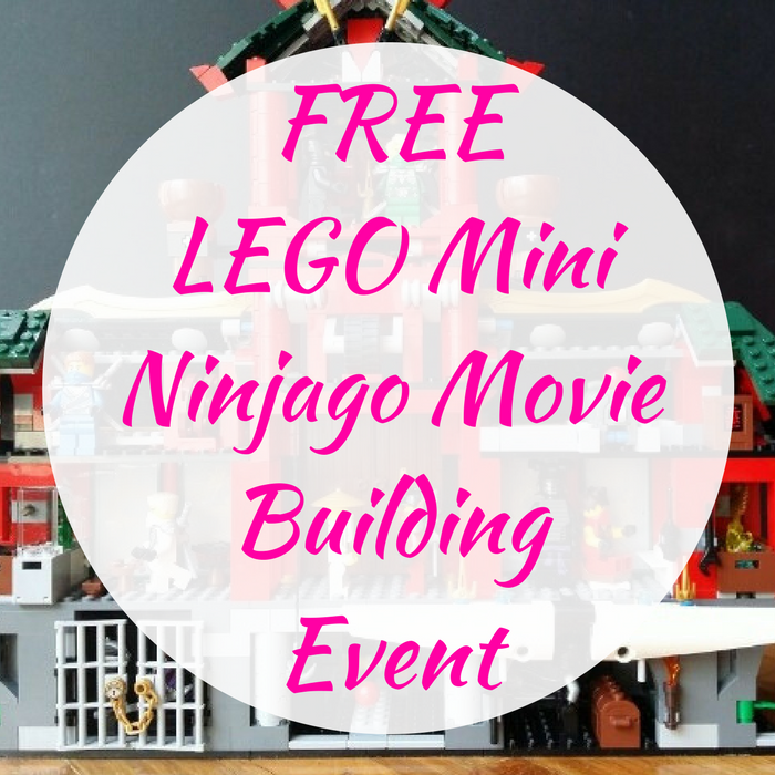 FREE LEGO Mini Ninjago Movie Building Event!