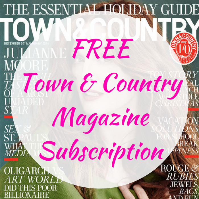 FREE Town & Country Magazine Subscription!