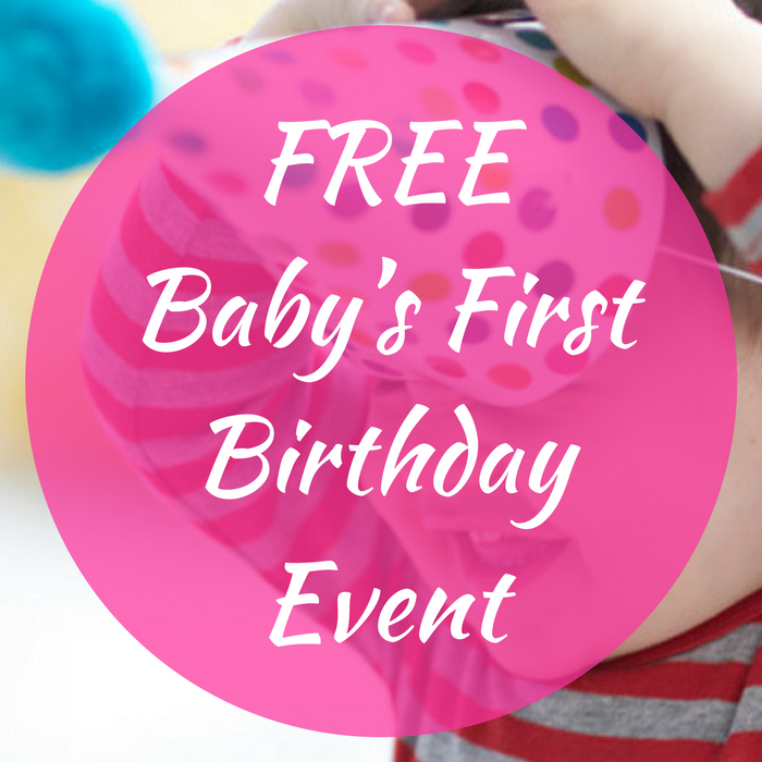 FREE Baby's First Birthday Event!