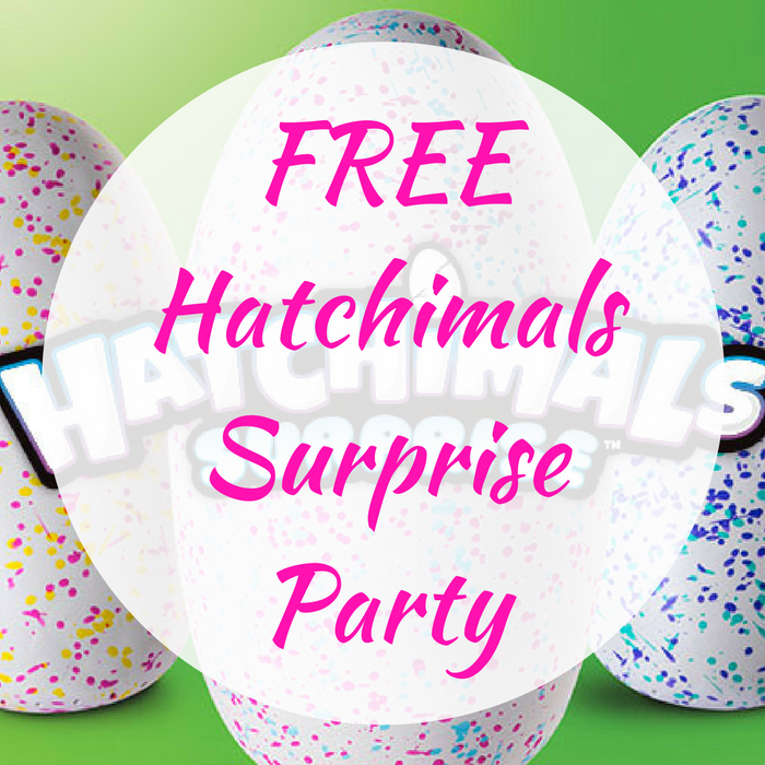 FREE Hatchimals Surprise Party!