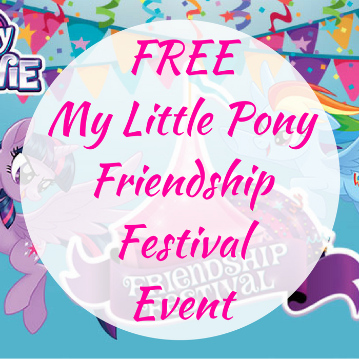 FREE My Little Pony Friendship Festival Event!