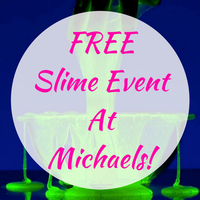FREE Glow In The Dark Slime Event At Michaels!
