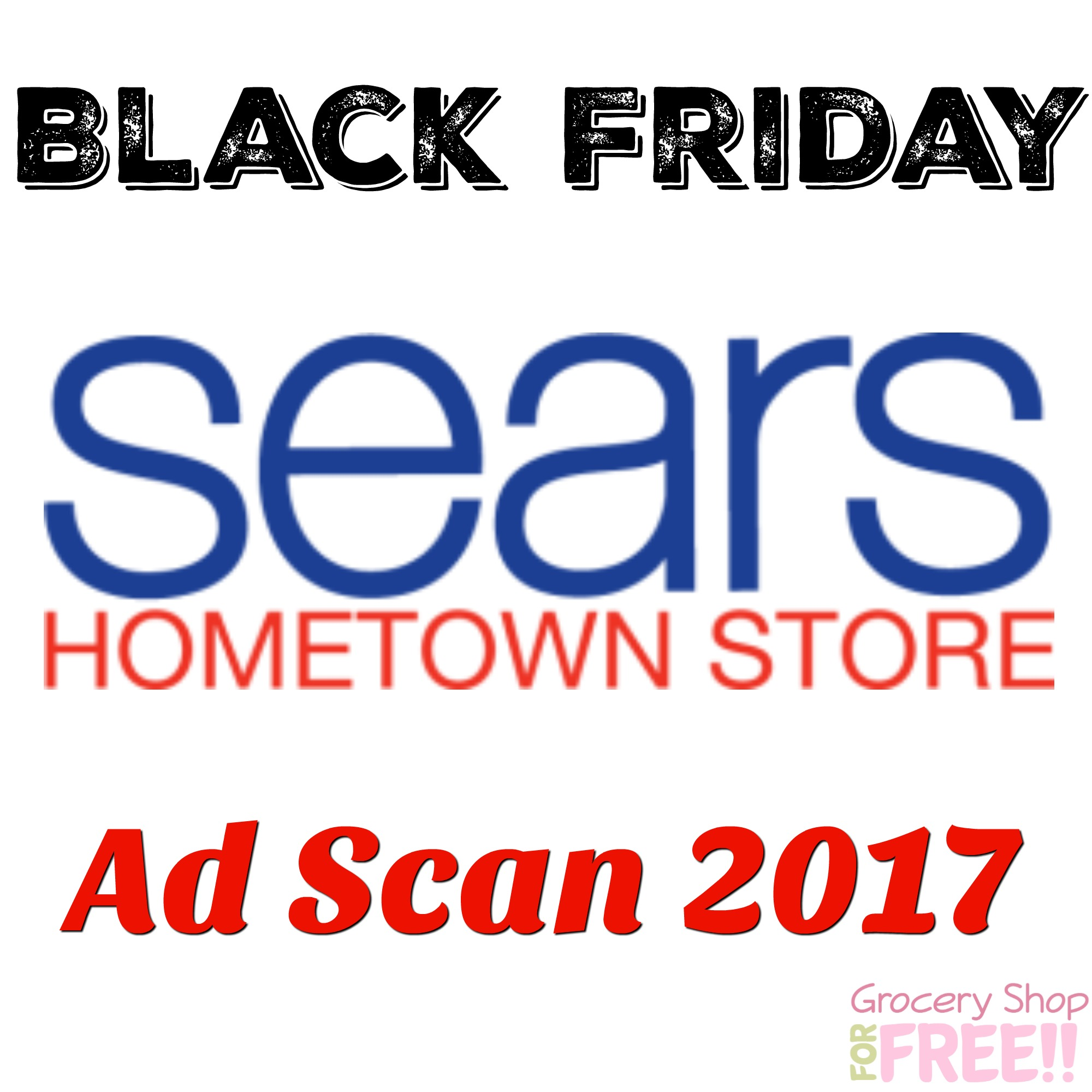 Sears Hometown Store Black Friday Ad 2017 Scan!
