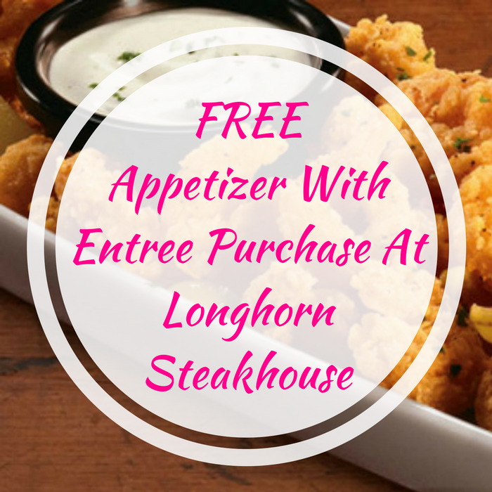 FREE Appetizer With Entree Purchase At Longhorn Steakhouse!
