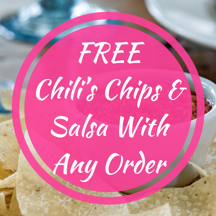 FREE Chili's Chips & Salsa With Any Order!