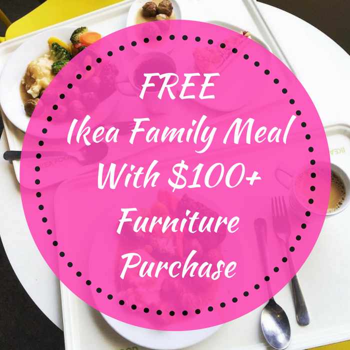 FREE Ikea Family Meal With $100+ Furniture Purchase!