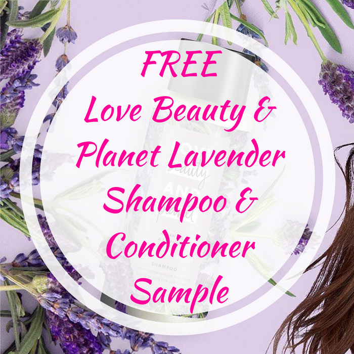 FREE Love Beauty & Planet Lavender Shampoo & Conditioner Sample!