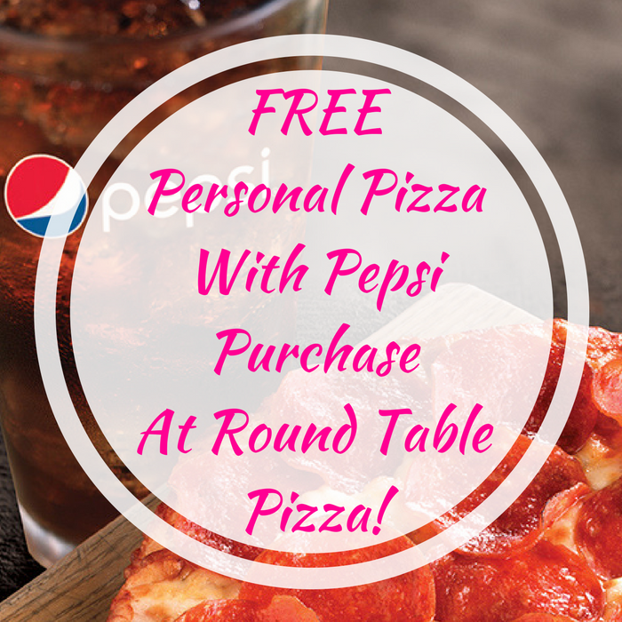 FREE Personal Pizza With Pepsi Purchase At Round Table Pizza