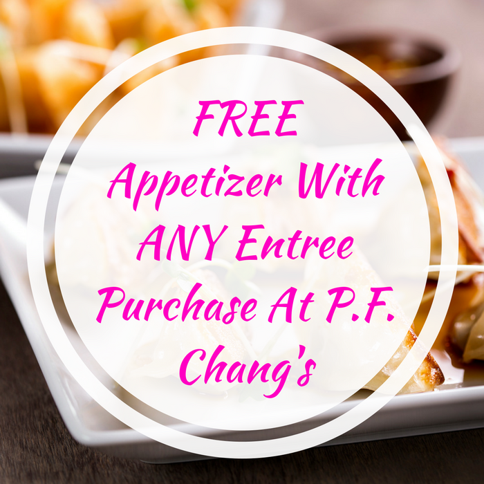 FREE Appetizer With ANY Entree Purchase At P.F. Chang's!