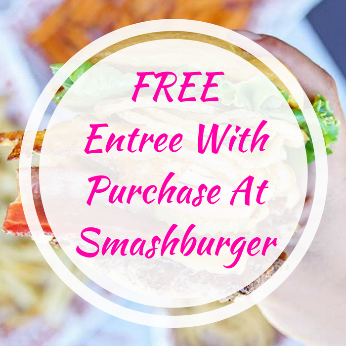 FREE Entree With Purchase At Smashburger!