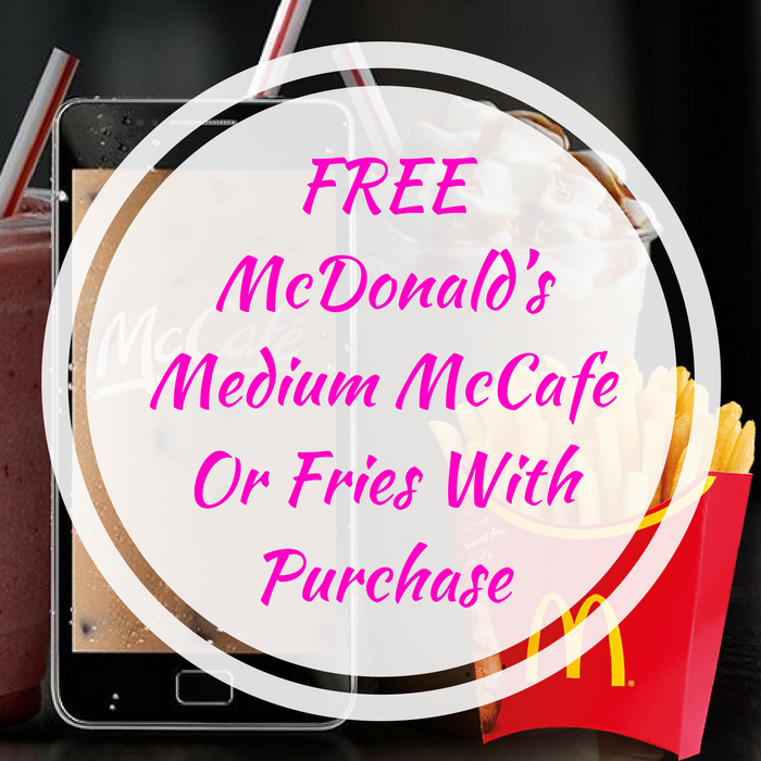 FREE McDonald's Medium McCafe Or Fries With Purchase!