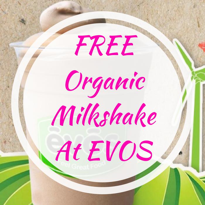 FREE Organic Milkshake At EVOS!