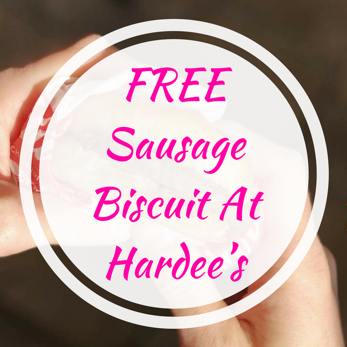 FREE Sausage Biscuit At Hardee's!