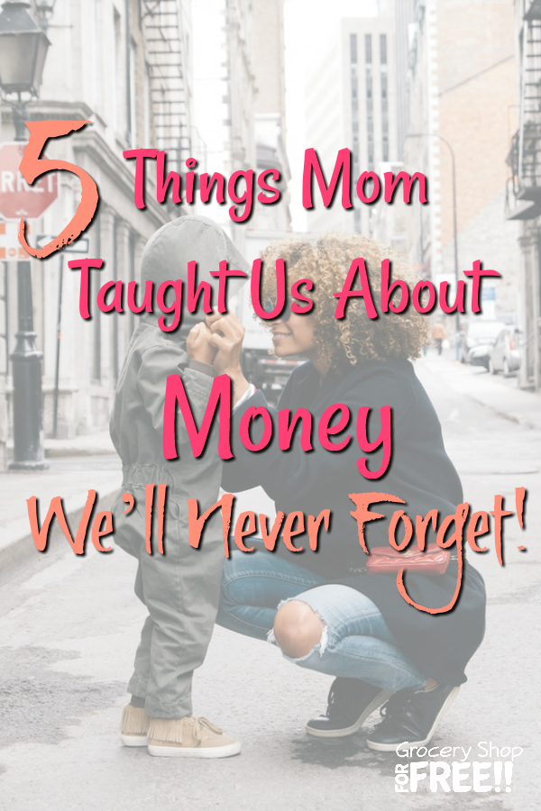 5 Things Mom Taught Us About Money We'll Never Forget! There's no better time to reflect on the lessons we learned from our moms. From making the bed to writing a thank-you note, moms teach us countless skills & habits to guide us through life. If we're fortunate, that advice includes how to make the most of our money.