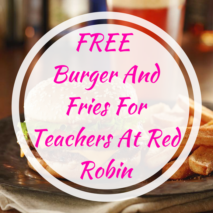FREE Burger And Fries For Teachers At Red Robin!