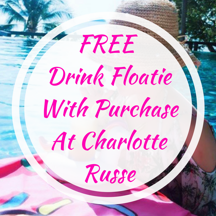 FREE Drink Floatie With Purchase At Charlotte Russe!