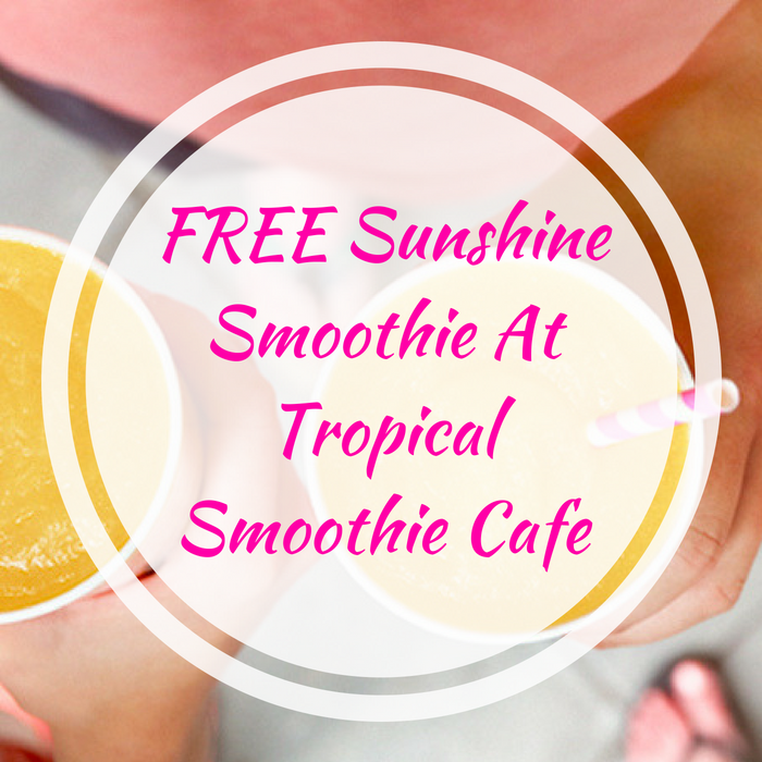 FREE Sunshine Smoothie At Tropical Smoothie Cafe!