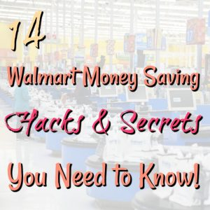 14 Walmart Money-Saving Hacks And Secrets You Need to Know!