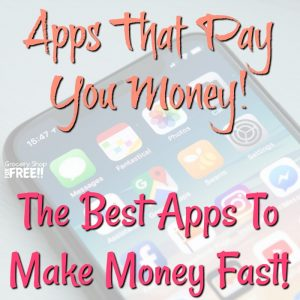 Apps That Pay You Money!  The Best Apps To Make Money Fast!