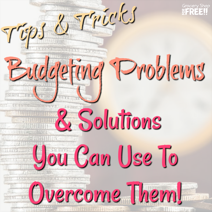 Budgeting Problems And Solution You Can Use To Overcome Them!