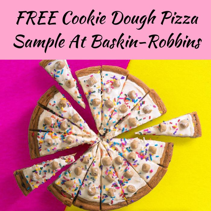 FREE Cookie Dough Pizza Sample At Baskin-Robbins!