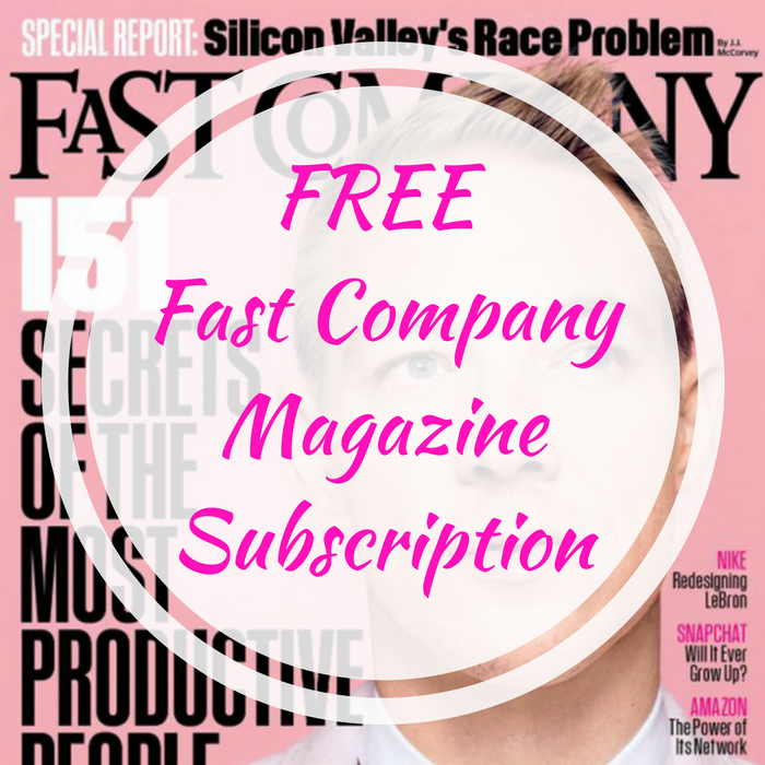 FREE Fast Company Magazine Subscription!