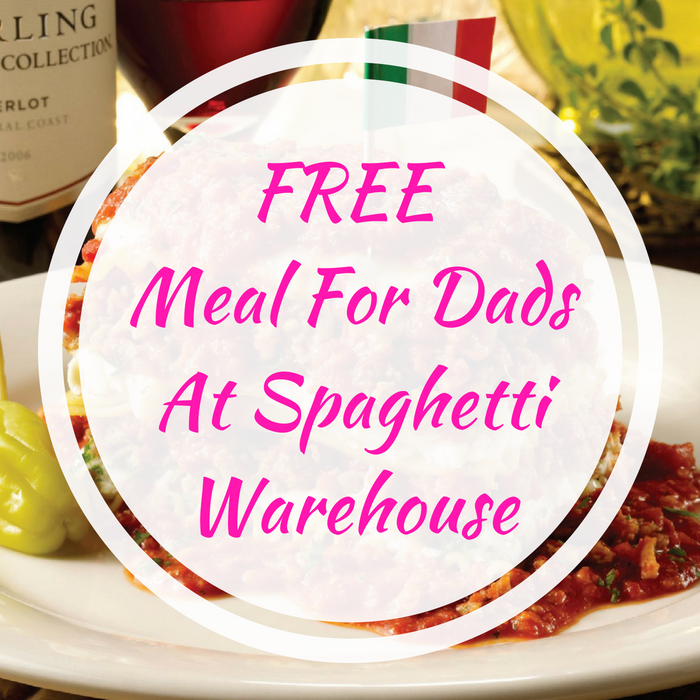 FREE Meal For Dads At Spaghetti Warehouse!