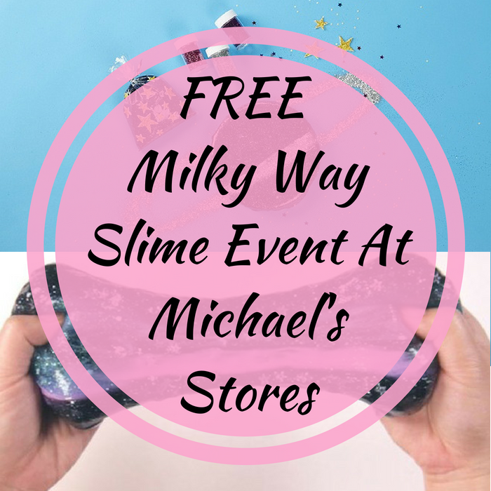 FREE Milky Way Slime Event At Michael's Stores!